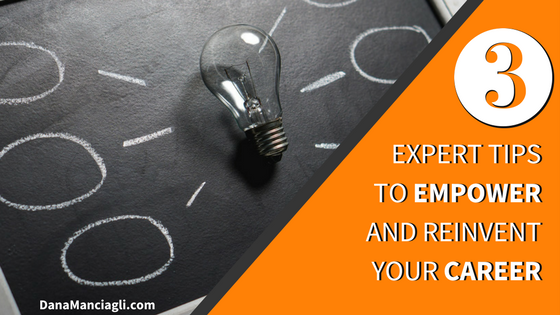 3-Expert-Tips-Empower-Reinvent-Your-Career_v2