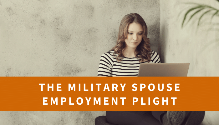 The Military Spouse Employment Plight