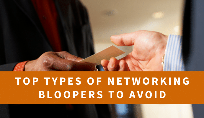 Top Types of Networking Bloopers to Avoid