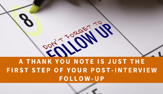 A Thank You Note Is Just the First Step of Your Post-Interview Follow-Up