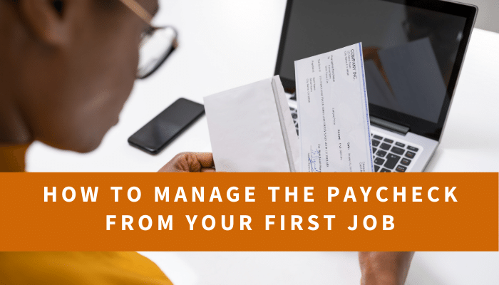 How to Manage the Paycheck from Your First Big Job