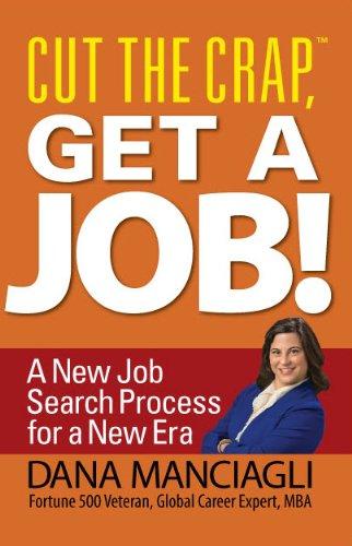"Picture of the book, ""Cut The Crap, Get a Job"" by Dana Manciagli"